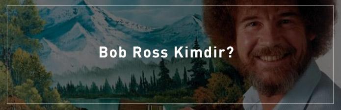 Bob-Ross-Kimdir
